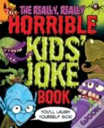 Really Really Horrible Kids Joke Book