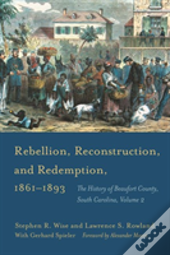 Rebellion, Reconstruction, And Redemption, 1861-1893