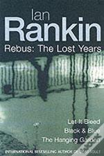 REBUS'LET IT BLEED', 'BLACK AND BLUE', 'THE HANGING GARDEN'