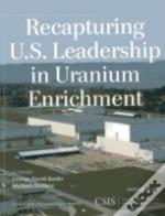 Recapturing U.S. Leadership In Uranium Enrichment