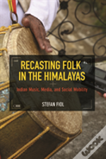 Recasting Folk In The Himalayas