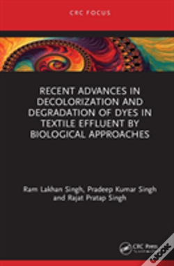 Wook.pt - Recent Advances In Decolorization And Degradation Of Dyes In Textile Effluent By Biological Approaches