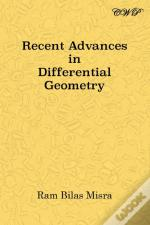 Recent Advances In Differential Geometry