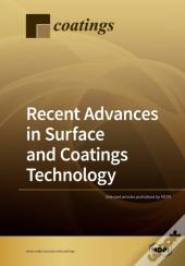 Recent Advances In Surface And Coatings Technology