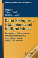 Recent Developments In Mechatronics And Intelligent Robotics