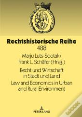 Recht Und Wirtschaft In Stadt Und Land Law And Economics In Urban And Rural Environment