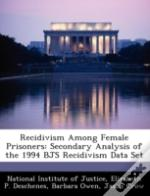 Recidivism Among Female Prisoners: Secondary Analysis Of The 1994 Bjs Recidivism Data Set