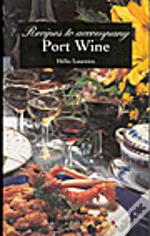 Recipes to Accompany Port Wine