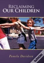 Reclaiming Our Children