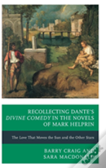 Recollecting Dante'S Divine Comedy In The Novels Of Mark Helprin