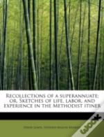 Recollections Of A Superannuate; Or, Ske