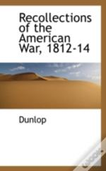 Recollections Of The American War, 1812-14