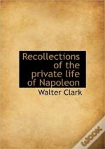 Recollections Of The Private Life Of Nap