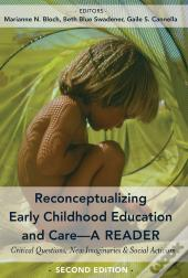 Reconceptualizing Early Childhood Education And Carea Reader