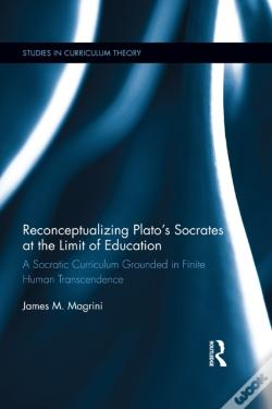 Wook.pt - Reconceptualizing Plato'S Socrates At The Limit Of Education