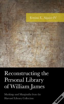 Wook.pt - Reconstructing The Personal Library Of William James
