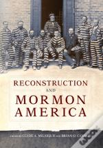 Reconstruction And Mormon America
