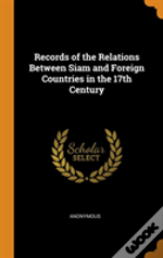 Records Of The Relations Between Siam And Foreign Countries In The 17th Century