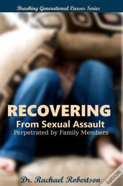 Wook.pt - Recovering From Sexual Assault  By Family Members: Breaking Generational Curses