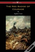 Red Badge Of Courage (Wisehouse Classics Edition)