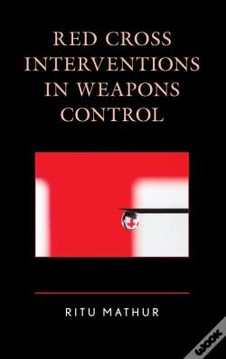 Wook.pt - Red Cross Interventions In Weapons Control