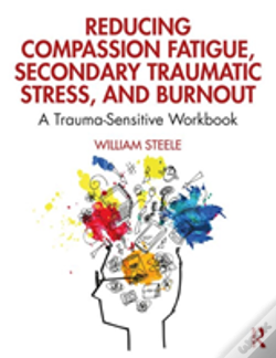 Wook.pt - Reducing Compassion Fatigue, Secondary Traumatic Stress, And Burnout