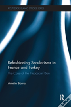 Wook.pt - Refashioning Secularisms In France And Turkey
