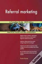Referral Marketing A Complete Guide - 2019 Edition