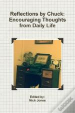 Reflections By Chuck: Encouraging Thoughts From Daily Life