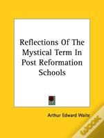 Reflections Of The Mystical Term In Post Reformation Schools