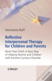 Reflective Interpersonal Therapy For Children And Parents