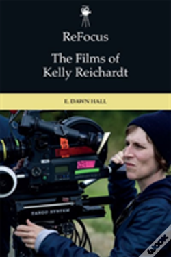 Wook.pt - Refocus The Films Of Kelly Reichard