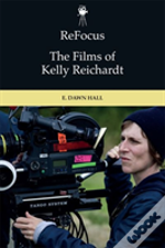 Refocus The Films Of Kelly Reichard