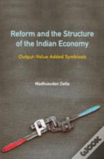 Reform And The Structure Of The Indian