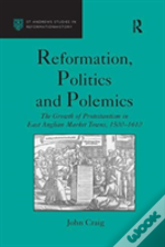 Reformation Politics And Polemics