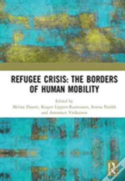 Wook.pt - Refugee Crisis: The Borders Of Human Mobility