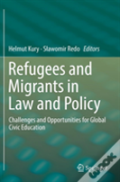 Refugees And Migrants In Law And Policy