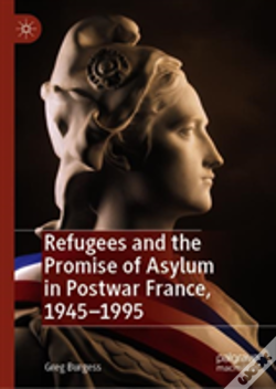 Wook.pt - Refugees And The Promise Of Asylum In Postwar France, 1945-1995