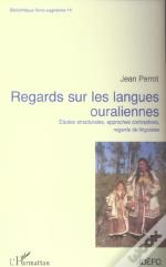 Regards Sur Les Langues Ouraliennes ; Etudes Structurales, Approches Contrastives, Regards De Linguistes