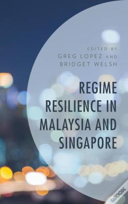 Wook.pt - Regime Resilience In Malaysia And Singapore