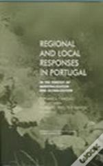 Regional and Local Responses In Portugal in the Context of Marginalization and Globalization