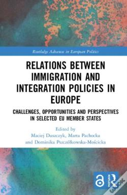 Wook.pt - Relations Between Immigration And Integration Policies In Europe (Open Access)