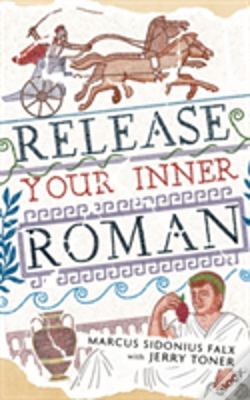 Wook.pt - Release Your Inner Roman By Marcus Sidonius Falx