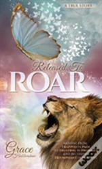 Released To Roar