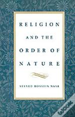 Religion & The Order Of Nature: The 1994 Cadbury Lectures At The University Of Birmingham