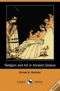 Wook.pt - Religion And Art In Ancient Greece (Dodo Press)