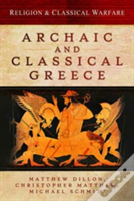 Religion And Classical Warfare: Archaic And Classical Greece