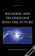 Religion And Technology Into The Future