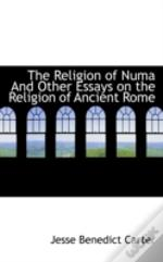 Religion Of Numa And Other Essays On The Religion Of Ancient Rome