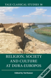 Religion, Society And Culture At Dura-Europos